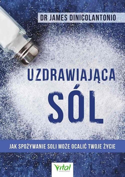 okładka Uzdrawiająca sól, Książka | James DiNicolantonio