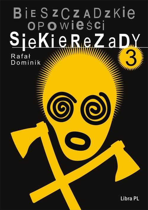 okładka Bieszczadzkie opowieści Siekierezady 3, Książka | Dominik Rafał