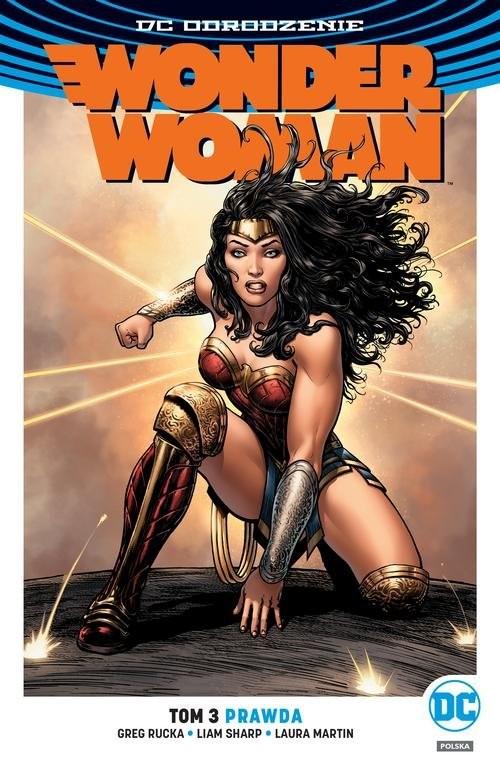 okładka Wonder Woman Tom 3 Prawda, Książka   Greg Rucka, Liam Sharp, Laura Martin