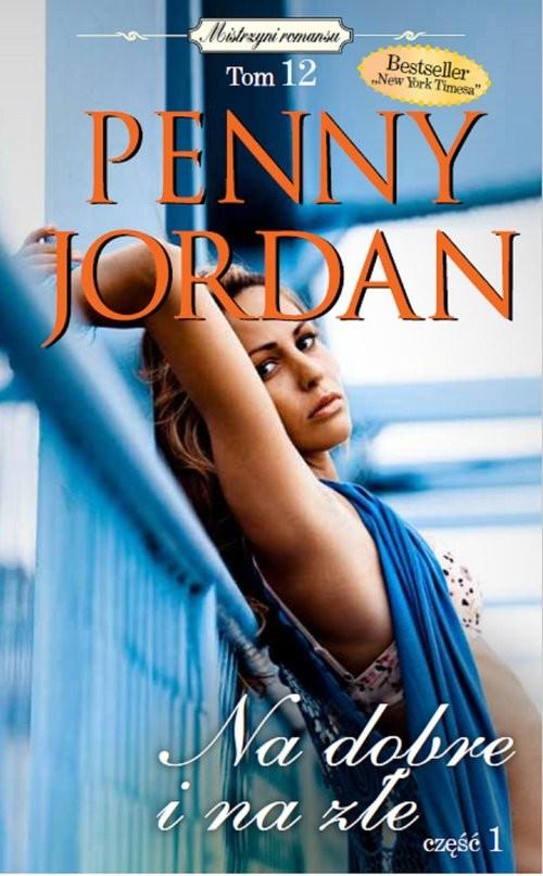 okładka Na dobre i na złe, Książka | Penny Jordan