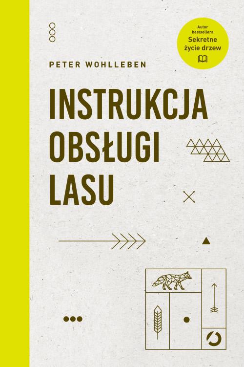 okładka Instrukcja obsługi lasu, Książka | Wohlleben Peter