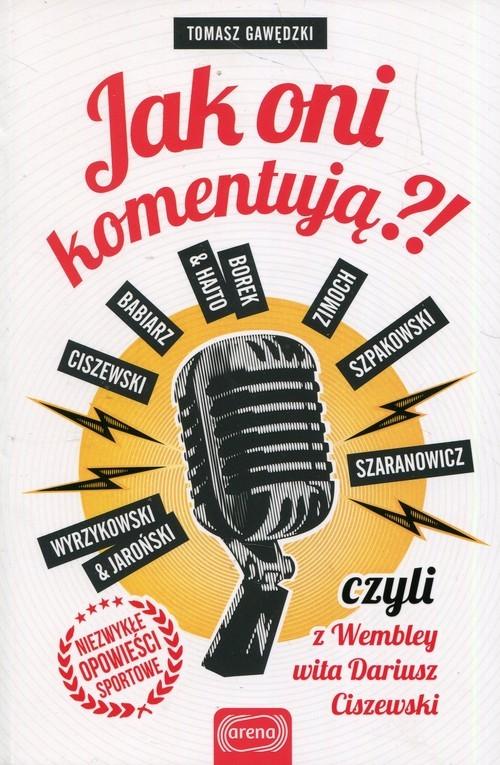 okładka Jak oni komentują czyli z Wembley wita Dariusz Ciszewski, Książka | Gawędzki Tomasz