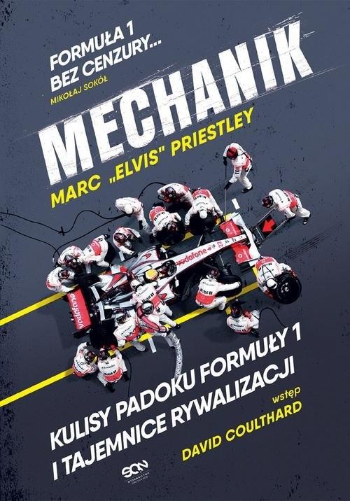 okładka Mechanik Kulisy padoku Formuły 1 i tajemnice rywalizacjiksiążka      Priestley Marc