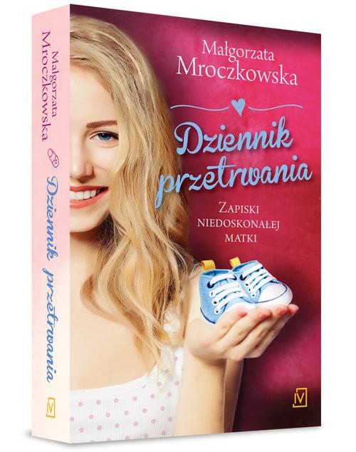 okładka Dziennik przetrwania. Zapiski niedoskonałej matki, Książka | Mroczkowska Małgorzata