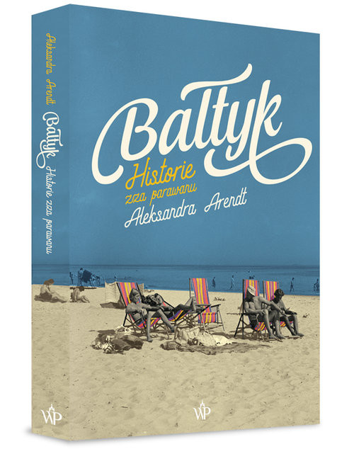 okładka Bałtyk, Książka | Arendt Aleksandra