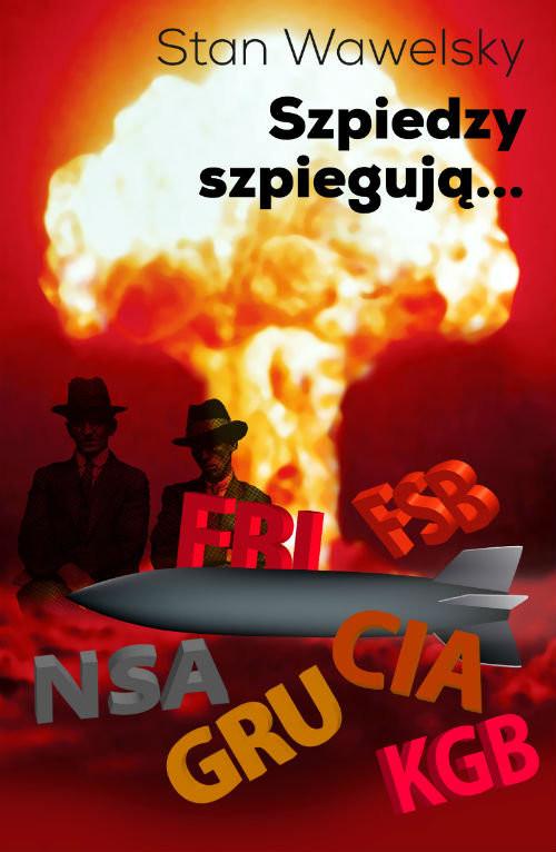 okładka Szpiedzy szpiegują…, Książka | Wawelsky Stan