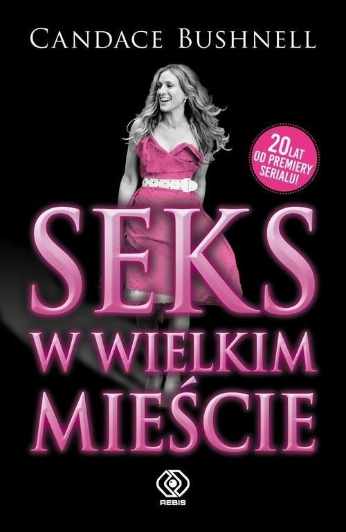 okładka Seks w wielkim mieście, Książka | Bushnell Candace