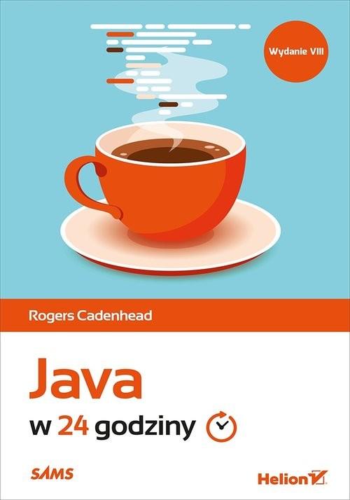 okładka Java w 24 godziny Wydanie VIII, Książka | Rogers Cadenhead