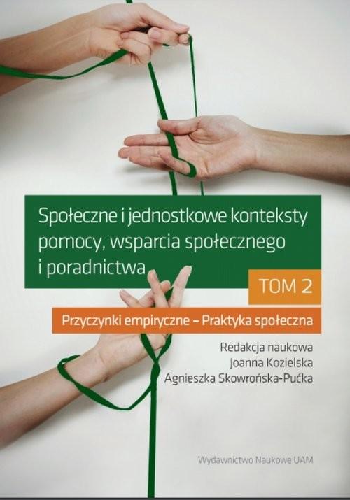 okładka Społeczne i jednostkowe konteksty pomocy, wsparcia społecznego i poradnictwa. Tom 2, Książka |