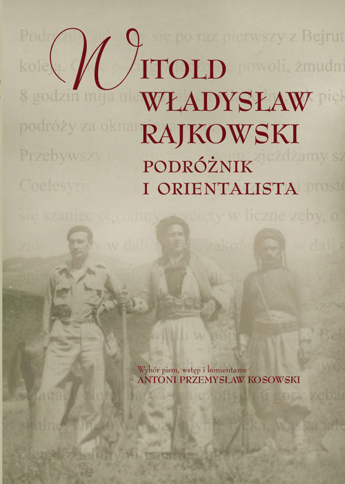 okładka Podróżnik i orientalista, Książka | Witold Władysław Rajkowski