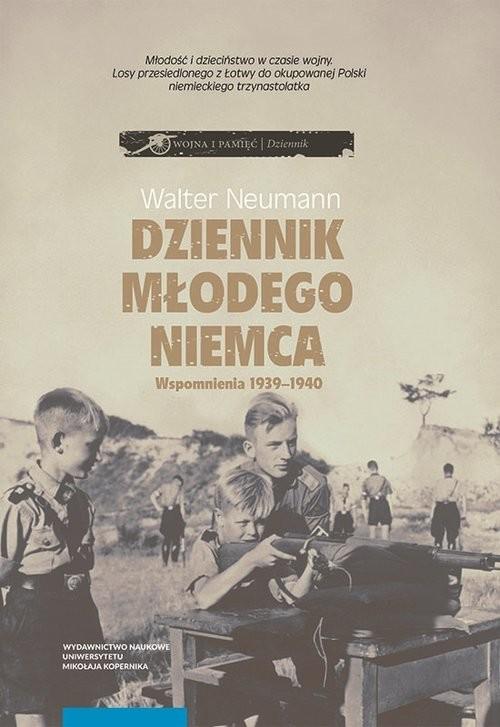 okładka Dziennik młodego Niemca Wspomnienia 1939-1940, Książka | Neumann Walter