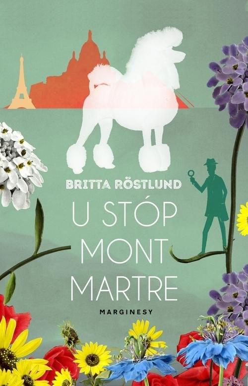 okładka U stóp Montmartre, Książka   Röstlund Britta