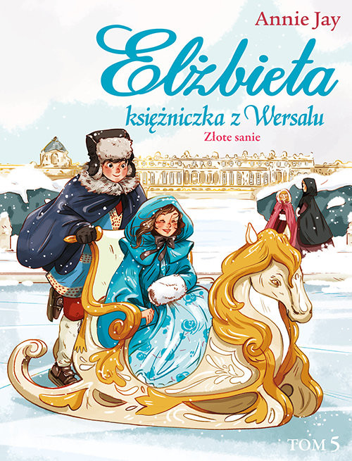 okładka Elżbieta Księżniczka z Wersalu Złote sanie, Książka | Jay Annie