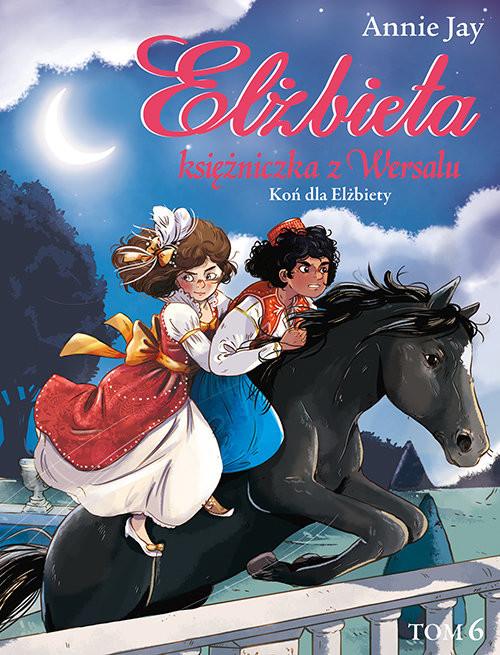okładka Elżbieta Księżniczka z Wersalu Koń dla Elżbiety, Książka | Jay Annie