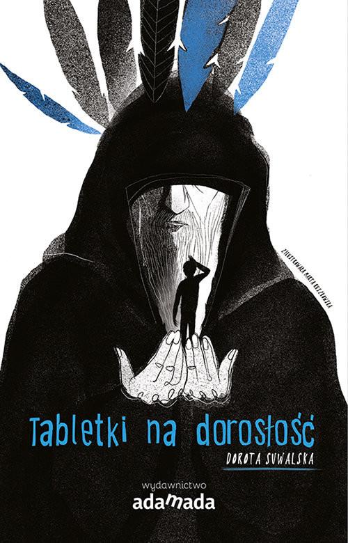 okładka Tabletki na dorosłość, Książka   Dorota Suwalska