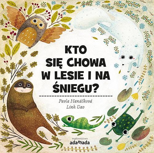 okładka Kto się chowa w lesie i na śniegu?, Książka | Pavla Hanácková, Linh Dao