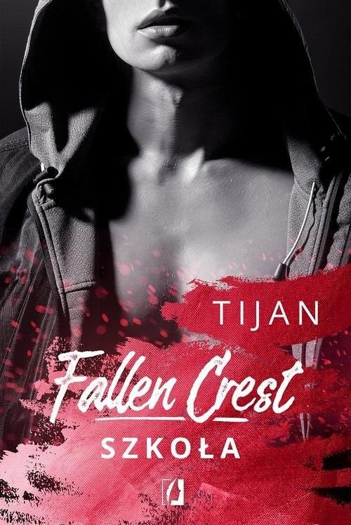 okładka Fallen Crest Tom 3 Szkoła, Książka | Meyer Tijan