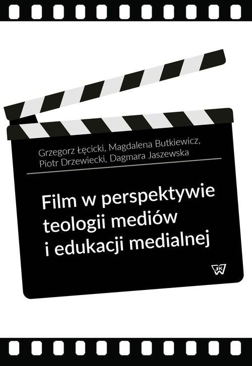 okładka Film w perspektywie teologii mediów i edukacji medialnej, Książka | Grzegorz Łęcicki, Magdalena  Butkiewicz, Drzew