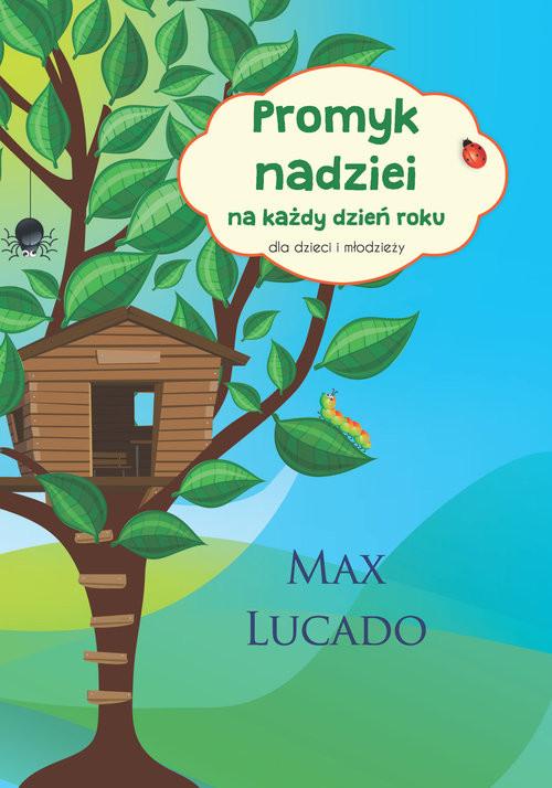 okładka Promyk nadziei na każdy dzień roku Dla dzieci i młodzieży, Książka | Max Lucado