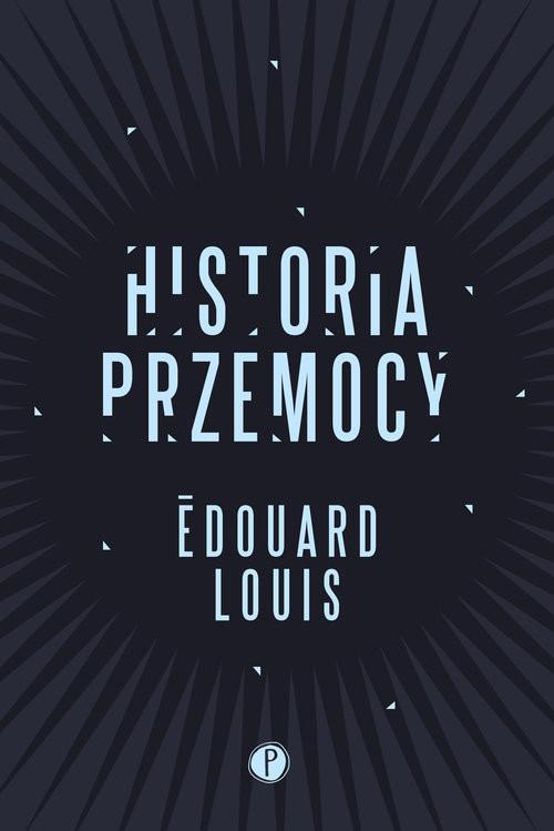 okładka Historia przemocy, Książka | Edouard Louis