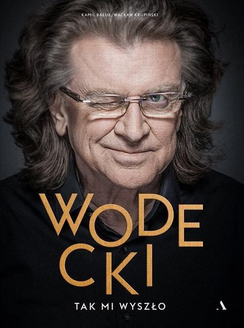 okładka Wodecki Tak mi wyszło, Książka | Kamil Bałuk, Wacław Krupiński