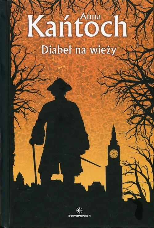 okładka Diabeł na wieży, Książka | Anna Kańtoch