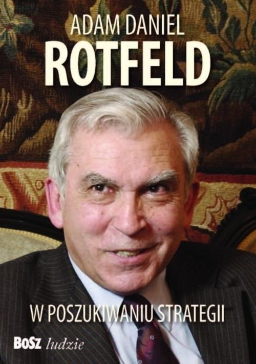 okładka Adam Daniel Rotfeld  W poszukiwaniu strategii, Książka | Rotfeld Adam