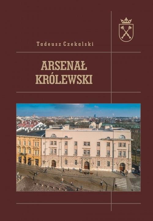 okładka Arsenał królewski, Książka | Czekalski Tadeusz