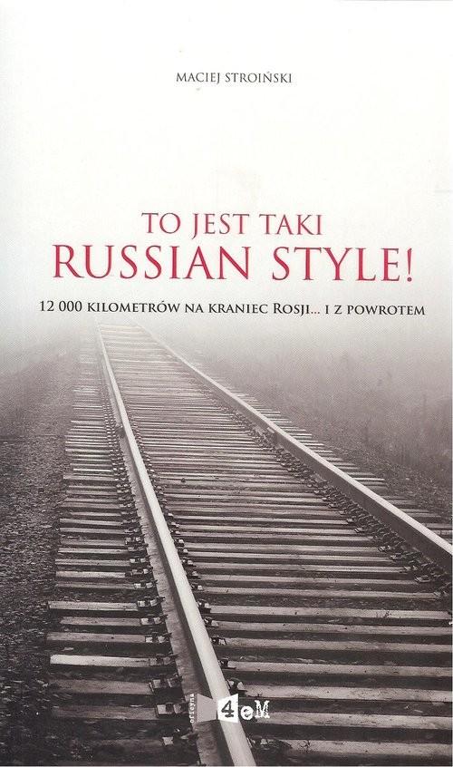 okładka To jest taki Russian style!, Książka   Stroiński Maciej