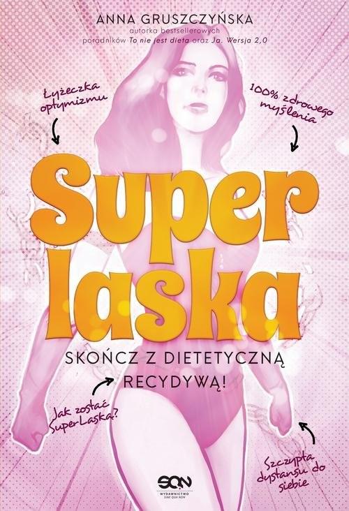okładka Super Laska Skończ z dietetyczną recydywą, Książka | Anna Gruszczyńska