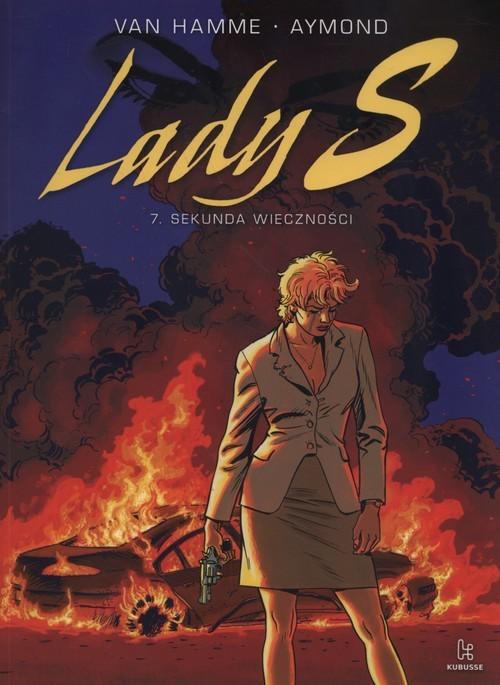okładka Lady S 7 Sekunda wieczności, Książka   Hamme Jean Van, Aymond Philippe