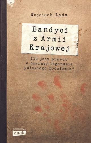 okładka Bandyci z Armii Krajowej, Książka | Wojciech Lada