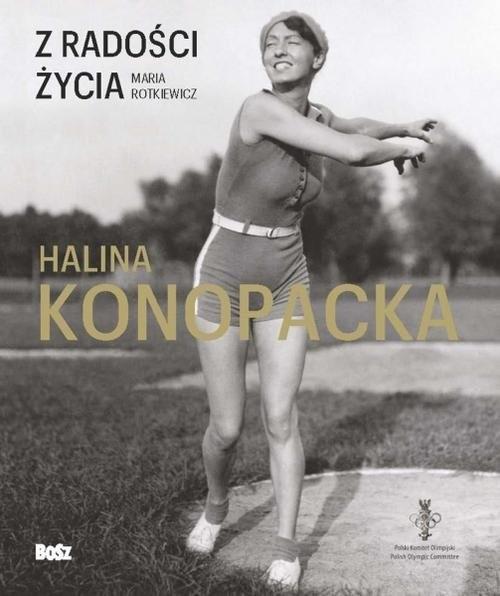 okładka Z radości życia Halina Konopcka, Książka | Rotkiewicz Maria