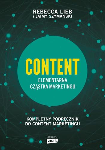 okładka CONTENT. Elementarna cząstka marketingu, Książka | Lieb Rebecca, Szymanski Jaimy