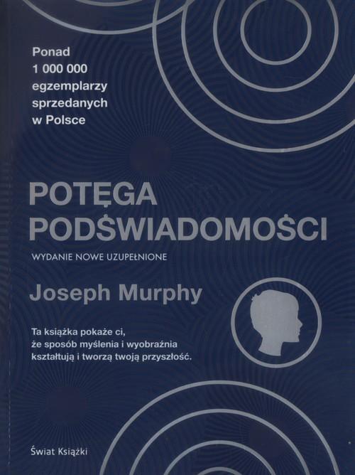 okładka Potęga podświadomości wydanie nowe uzupełnioneksiążka      Murphy Joseph