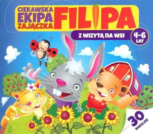okładka Ciekawska ekipa zajączka Filipa 4-6 lat, Książka | Bubicz Martyna