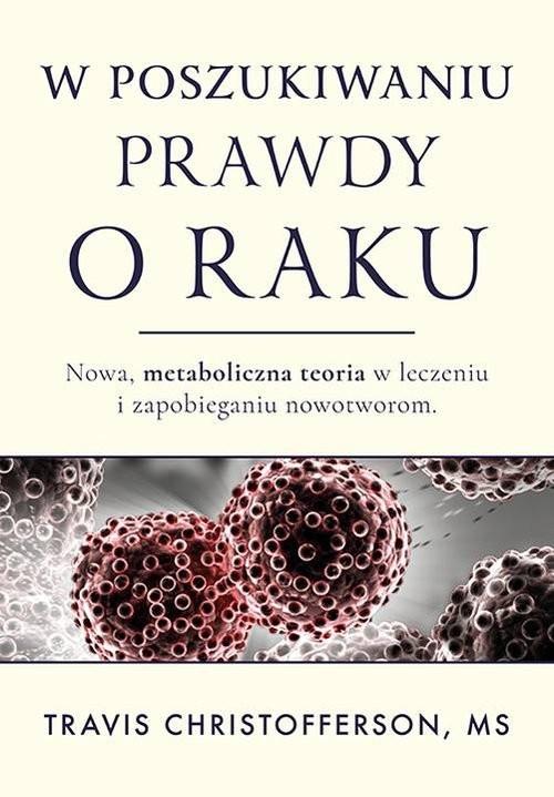 okładka W poszukiwaniu prawdy o raku, Książka | Christofferson Travis