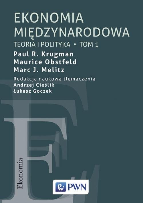 okładka Ekonomia międzynarodowa. Tom 1 Teoria i polityka, Książka | Paul R. Krugman, Maurice Obstfeld, Mar Melitz
