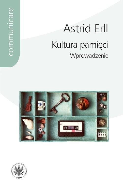 okładka Kultura pamięci Wprowadzenie, Książka | Erll Astrid