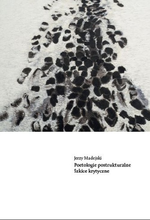 okładka Poetologie postrukturalne Szkice krytyczne, Książka | Madejski Jerzy
