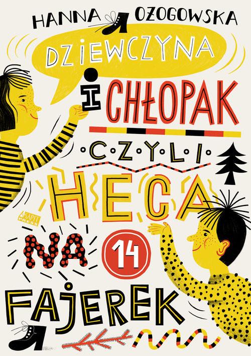 okładka Dziewczyna i chłopak, czyli heca na 14 fajerekksiążka |  | Ożogowska Hanna