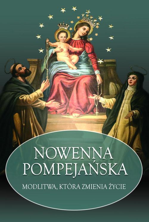 okładka Nowenna Pompejańska Modlitwa, która zmienia życie, Książka | Stanisław Maria Kałdon