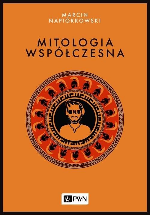 okładka Mitologia współczesna, Książka | Napiórkowski Marcin