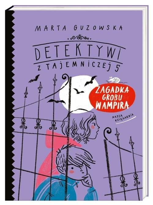 okładka Zagadka grobu wampira Detektywi z Tajemniczej 5książka      Marta Guzowska