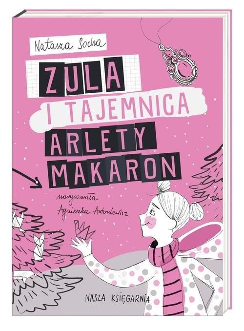 okładka Zula i tajemnica Arlety Makaron, Książka | Socha Natasza