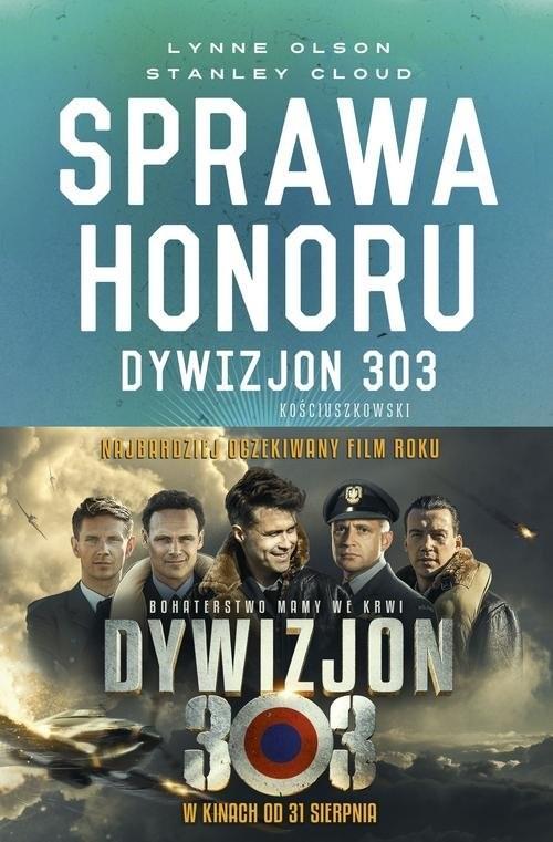okładka Sprawa honoru Dywizjon 303 Kościuszkowski: zapomniani bohaterowie II wojny Światowej, Książka   Lynne Olson, Stanley W. Clud