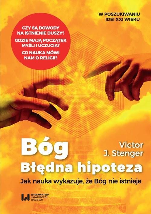 okładka Bóg błędna hipoteza Jak nauka wykazuje, że Bóg nie istniejeksiążka      Victor J. Stenger