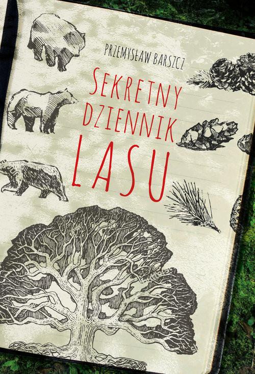 okładka Sekretny dziennik lasu, Książka | Barszcz Przemysław