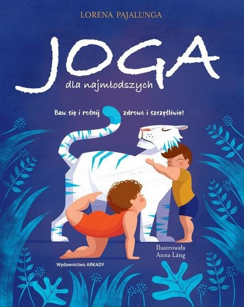 okładka Joga dla najmłodszych Baw się i rośnij zdrowo i szczęśliwie!, Książka | Pajalunga Lorena