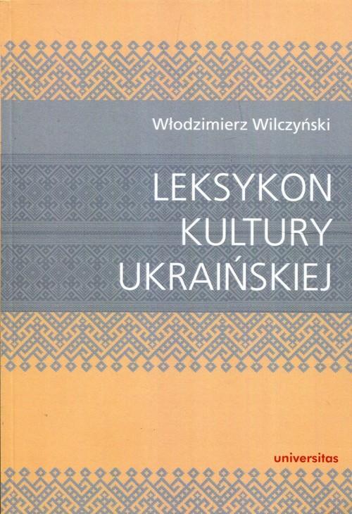 okładka Leksykon kultury ukraińskiej, Książka | Wilczyński Włodzimierz